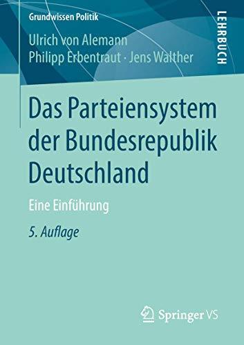 Das Parteiensystem derBundesrepublik Deutschland: Eine Einführung (Grundwissen Politik)