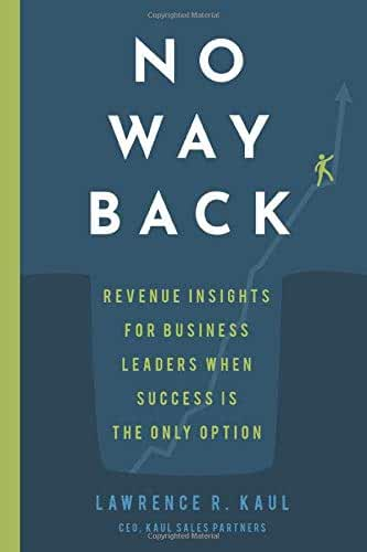 No Way Back: Revenue Insights for Business Leaders When Success is the Only Option