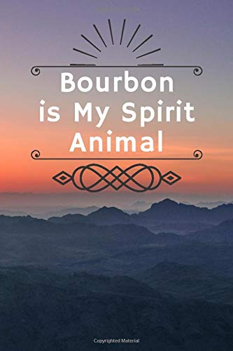 Bourbon is My Spirit Animal: A Bourbon Tasting Journal