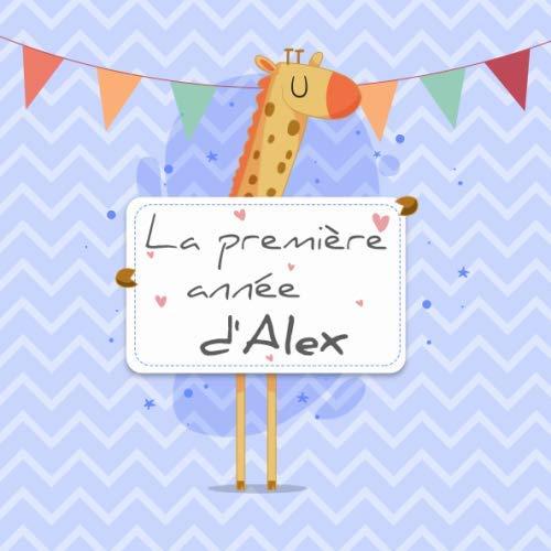 La première année d'Alex: Album bébé à remplir pour la première année de vie - Album naissance garçon