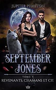 Revenants, Chamans et Cie (September Jones t. 3) par [Jupiter Phaeton]