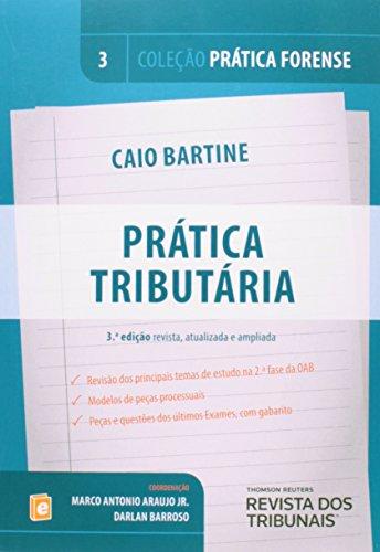 Prática Forense. Prática Tributária - Volume 3