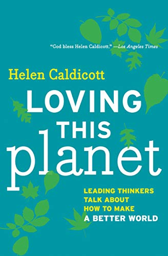 Loving This Planet: Leading Thinkers Talk About How to Make A Better World (English Edition)