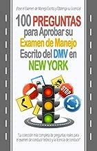 100 Preguntas para Aprobar su Examen de Manejo Escrito del DMV en New York: La colección más completa de preguntas reales para el examen de conducir ... y la licencia de conducir. (Spanish Edition)