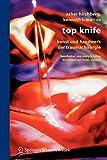 Top Knife: Kunst und Handwerk der Traumachirurgie (German Edition) - Asher Hirshberg