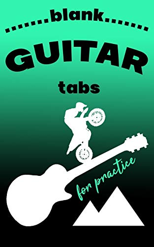 Blank Guitar Tabs For Practice: Motocross Notebook In Green For Your Tabs To Improve Music Talent Mountains Guitar