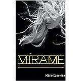MíRAME (Spanish Edition)