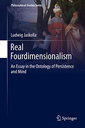 Real Fourdimensionalism: An Essay in the Ontology of Persistence and Mind (Philosophical Studies Series Book 130) (English Edition)