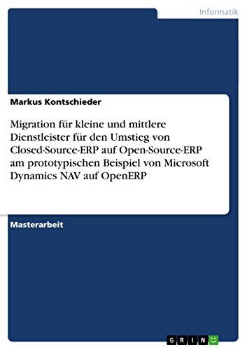 Migration für kleine und mittlere Dienstleister für den Umstieg von Closed-Source-ERP auf Open-Source-ERP am prototypischen Beispiel von Microsoft Dynamics NAV auf OpenERP