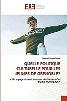 Quelle Politique Culturelle Pour Les Jeunes de Grenoble?