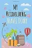 My Heidelberg Travel Diary Log Journal / NoteBook 6x9 Ruled Lined 120 Pages  Trip traveler log book: My Heidelberg Travel Diary Trip Journal Beautiful ... gift keepsake Memories journal notebook diary