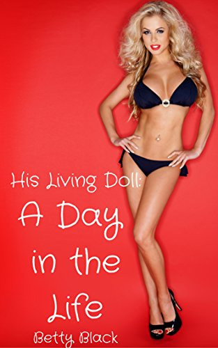 Living Doll: A Day in the Life: BDSM Menage Erotic Short (Living Dolls Book 2) (English Edition)