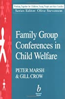 Family Group Conferences in Child Welfare by Peter Marsh Gill Crow(1998-01-15)