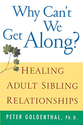 Compare Textbook Prices for Why Can't We Get Along?: Healing Adult Sibling Relationships 1 Edition ISBN 9780471388425 by Goldenthal, Peter