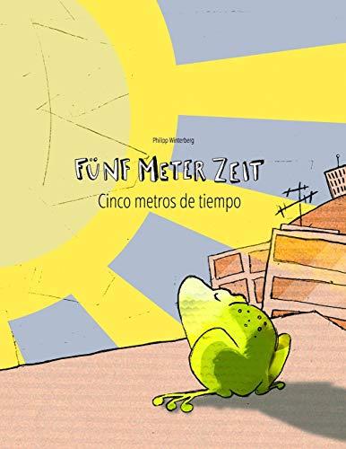 Fünf Meter Zeit/Cinco metros de tiempo: Kinderbuch Deutsch-Spanisch (zweisprachig/bilingual)