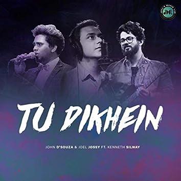 Tu Dikhein (feat. Kenneth Silway)