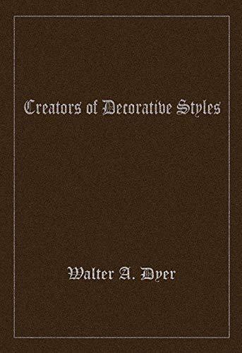 Creators of Decorative Styles (English Edition)