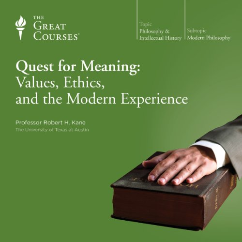 Quest for Meaning: Values, Ethics, and the Modern Experience                   By:                                                                                                                                 The Great Courses,                                                                                        Robert H. Kane                               Narrated by:                                                                                                                                 Robert H. Kane                      Length: 12 hrs and 13 mins     199 ratings     Overall 4.5