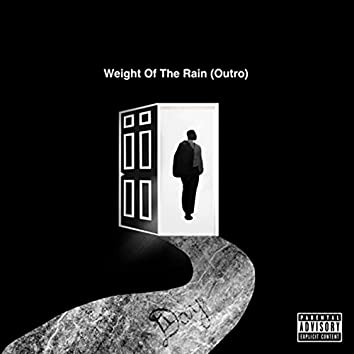Weight of the Rain (Outro)