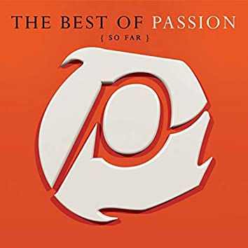 The Best Of Passion (So Far) (Live)