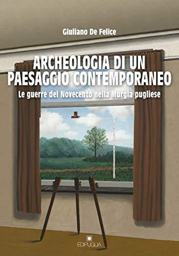 Archeologia di un paesaggio contemporaneo. Le guerre del Novecento nella Murgia pugliese