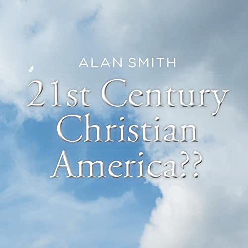 21st Century Christian America? Audiobook By Alan Smith cover art
