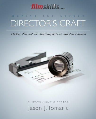 FilmSkills Director's Craft: Master the art of directing actors and the camera (Behind the Screen) (Volume 3)