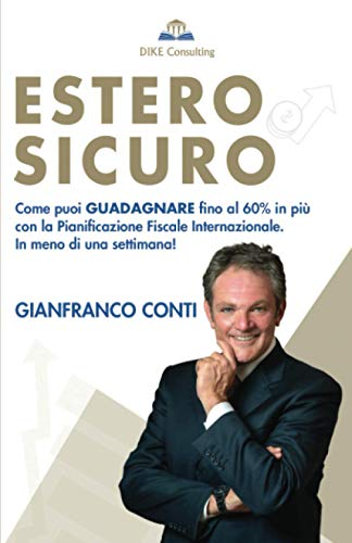 Estero Sicuro: Come puoi GUADAGNARE fino al 60% in più, con la pianificazione fiscale internazionale. In meno di una settimana!