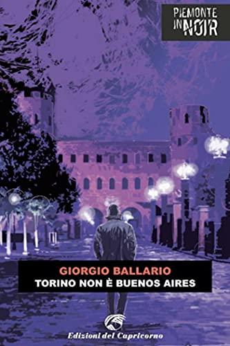 Torino non è Buenos Aires (Piemonte in noir)