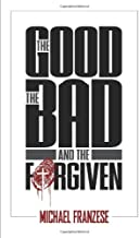 Best the good the bad and the forgiven Reviews