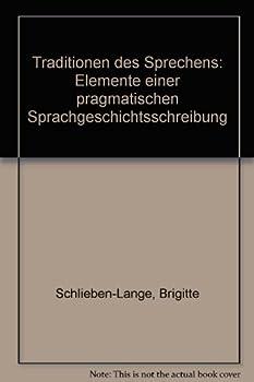 Perfect Paperback Traditionen des Sprechens: Elemente einer pragmatischen Sprachgeschichtsschreibung (German Edition) [German] Book