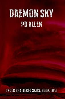 Daemon Sky: Book Two of Under Shattered Skies by [PD Allen]