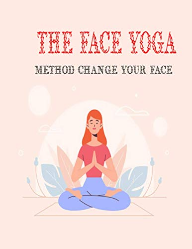 Paperback - The Face Yoga Method Change Your Face