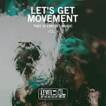 Let's Get Movement, Vol. 4 (This Is Circuit Music)