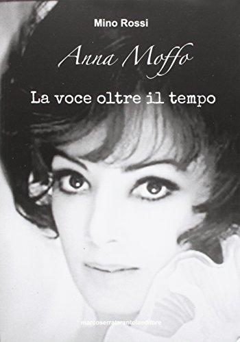 Anna Moffo. La voce oltre il tempo
