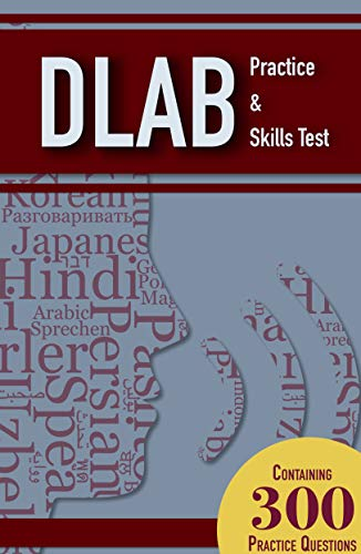 DLAB Practice and Skills Test Study Guide : 300 DLAB Practice Questions with Explanations