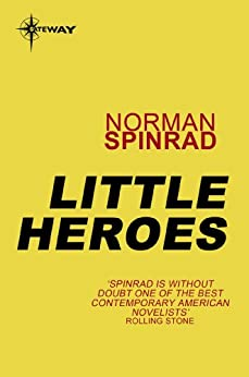 Little Heroes by [Norman Spinrad]