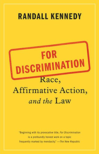 Compare Textbook Prices for For Discrimination: Race, Affirmative Action, and the Law Reprint Edition ISBN 9780307949363 by Kennedy, Randall