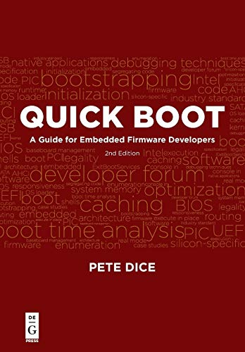 Quick Boot: A Guide for Embedded Firmware Developers, Second Edition: A Guide for Embedded Firmware Developers, 2nd Edition