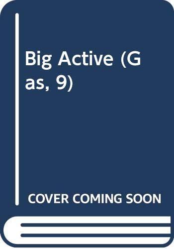Big Active (Gas, 9)