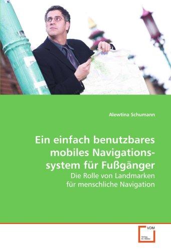 Ein einfach benutzbares mobiles Navigationssystem für Fußgänger: Die Rolle von Landmarken für menschliche Navigation