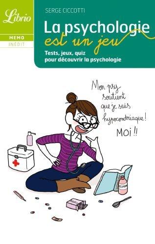 La psychologie est un jeu : Tests, jeux, quiz pour découvrir la psychologie