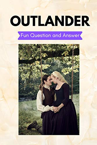 Outlander: Fun Question and Answer: Outlander Quiz Book (English Edition)