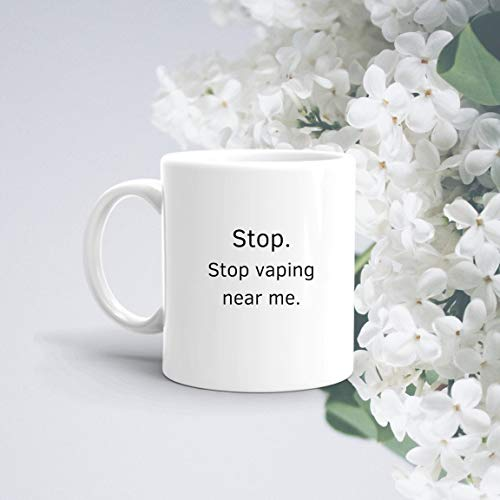 Funny Mug | Stop Vaping Near Me | Vape Mug | Vaping Gift | Non Smoker Gift | We Get It You Vape | Adult Mugs | Office Mug | College Mug | Unique Gift Novelty Ceramic Coffee Mug Tea Cup - 15oz White