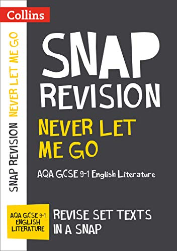 Never Let Me Go: AQA GCSE 9-1 English Literature Text Guide: Ideal for home learning, 2021 assessments and 2022 exams