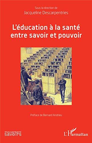 L\'éducation à la santé entre savoir et pouvoir (Mouvements des Savoirs) (French Edition)