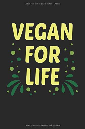 Vegan For Life Veganer Vegetarier Veganismus: Notizbuch - Notizheft - Notizblock - Tagebuch - Planer - Liniert - Liniertes Notizbuch - Linierter Notizblock - 6 x 9 Zoll (15.24 x 22.86 cm) - 120 Seiten