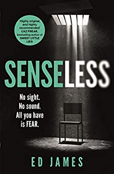 Senseless: the most chilling crime thriller of the year by [Ed James]