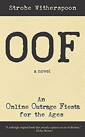 OOF: An Online Outrage Fiesta for the Ages
