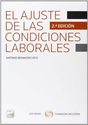 El ajuste de las condiciones laborales (Papel + e-book) (Monografía)